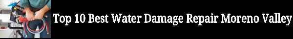 Top 10 Best Water Damage Repair Moreno Valley